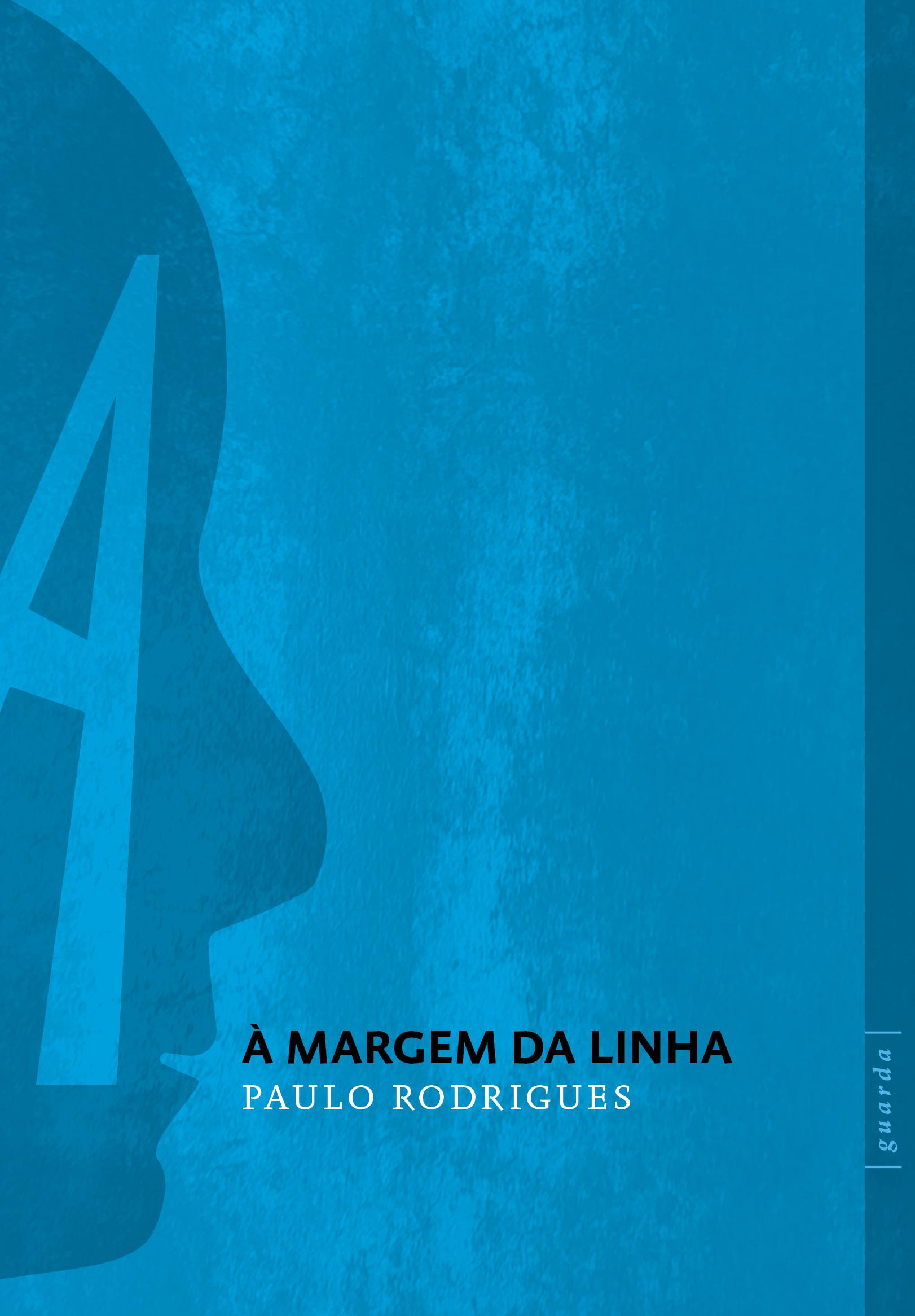À margem da linha, livro de Paulo Rodrigues