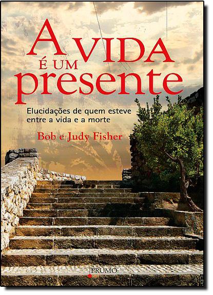 Vida é um Presente, A, livro de Bob e Judy Fisher