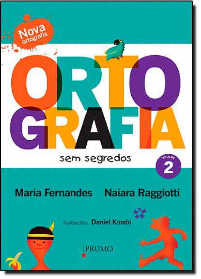 Ortografia Sem Segredos - Vol. 2, livro de Maria Fernandes