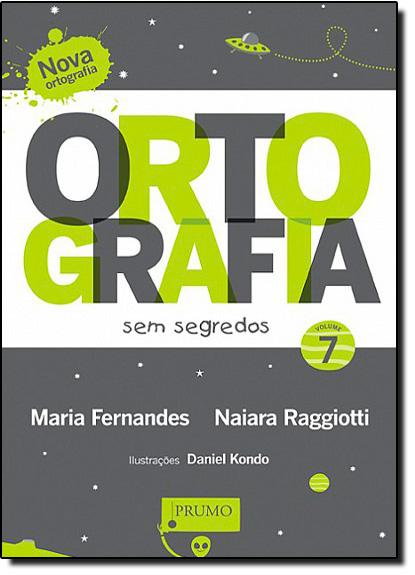 Ortografia Sem Segredos - Vol. 7, livro de Maria Fernandes