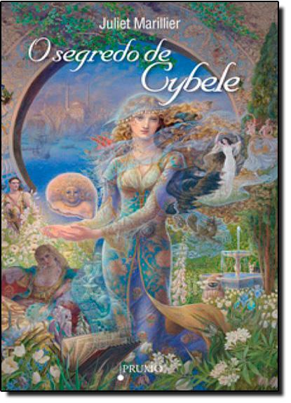 Segredo de Cybele, O, livro de Juliet Marillier