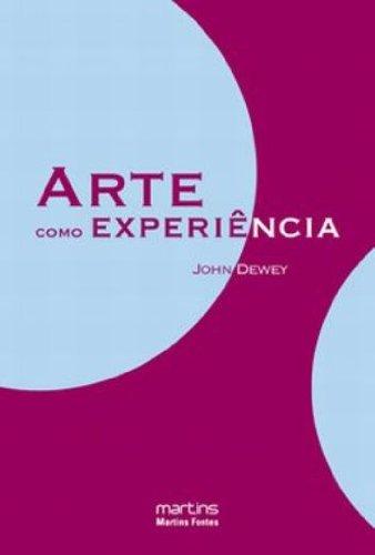 Arte Como Experiência - Volume 1, livro de John Dewey
