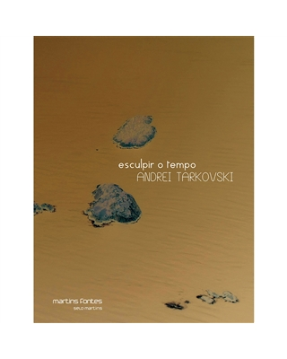 Esculpir o Tempo, livro de Tarkovski, Andrei