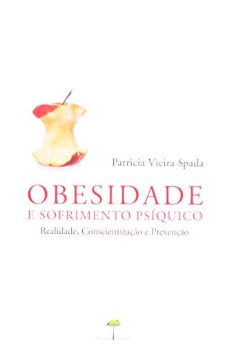 Obesidade e Sofrimento Psíquico - realidade, conscientização e prevenção, livro de Patricia Vieira Spada