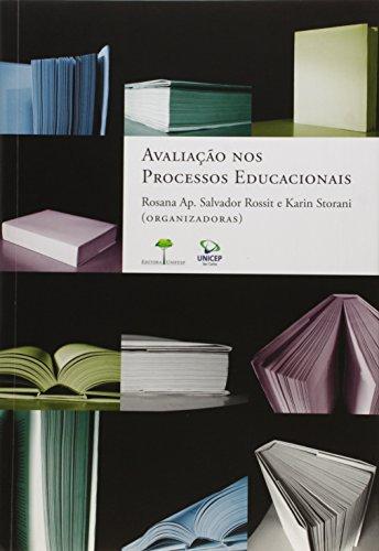 Avaliação nos Processos Educacionais, livro de Rosana Ap. Salvador Rossit, Karin Storani (orgs.)