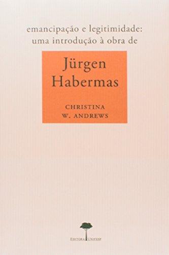 Emancipação e Legitimidade - Introdução à Obra de Jürgen Habermas, livro de Christina W. Andrews