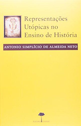 Representações Utópicas no Ensino de História, livro de Antonio Simplício de Almeida Neto