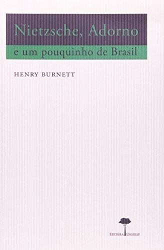 Nietzsche, Adorno e um pouquinho de Brasil, livro de Henry Burnett