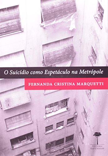 O Suicídio como Espetáculo na Metrópole, livro de Fernanda Marquetti