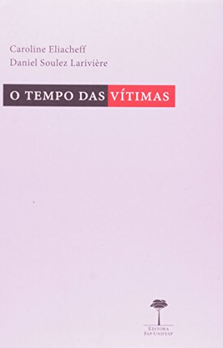 Tempo das Vítimas, O, livro de Carlos Elicheff