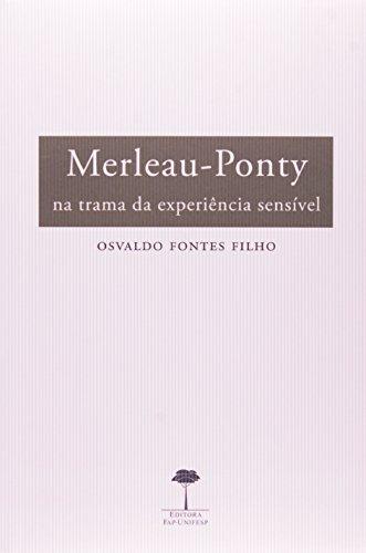 Merleau Ponty: Na Trama da Experiência Sensível, livro de Osvaldo Fontes Filho
