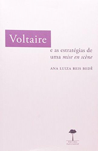Voltaire: e as Estratégias de Uma Mise En Snène, livro de Ana Luiza Reis Bede