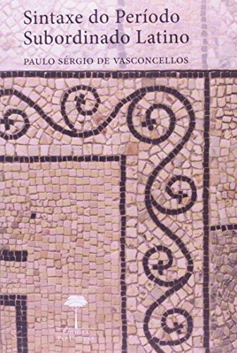 Sintaxe do Período Subordinado Latino, livro de Paulo Sergio de Vasconcellos