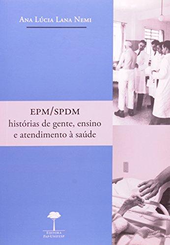 EPM-SPDM - Histórias de Gente, Ensino e Atendimento à Saúde, livro de Ana Lúcia Lana Nemi