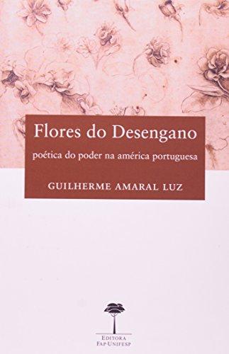 Flores do Desengano, livro de Guilherme Amaral Luz