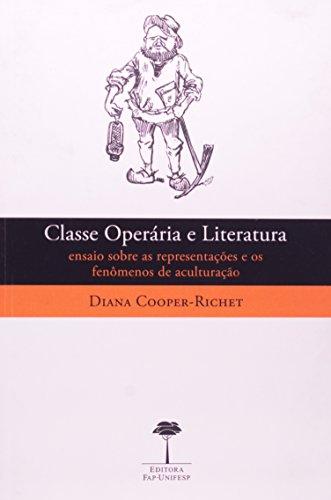 Classe Operária e Literatura: Ensaio Sobre as Representações e os Fenômenos de Aculturação, livro de Diana Cooper