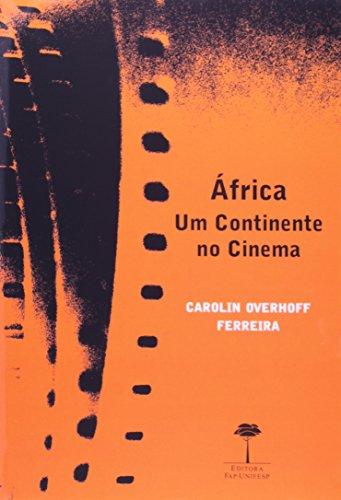 Africa: Um Continente no Cinema, livro de Carolin Overhoff Ferreira