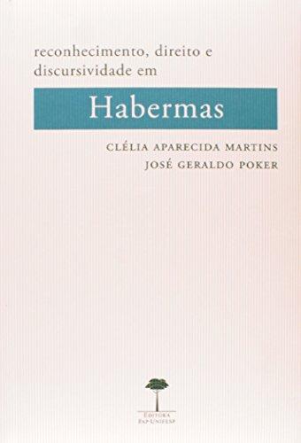 Reconhecimento, Direito e Discursividade em Habermas, livro de Clélia Aparecida Martins, José Geraldo Poker (orgs.)