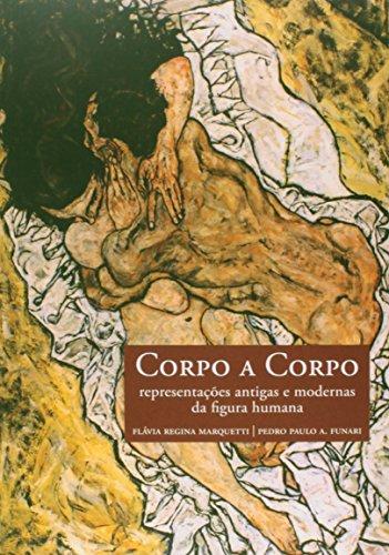 Corpo a Corpo: Representações Antigas e Modernas da Figura Humana, livro de Pedro Paulo Funari