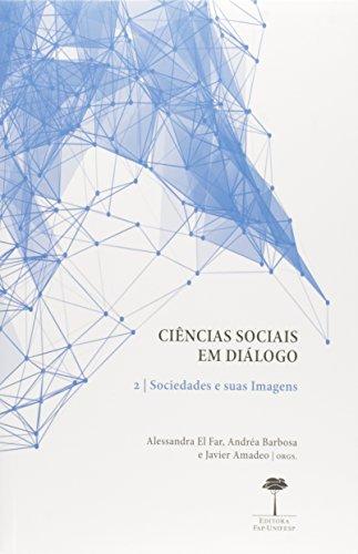 Ciências Sociais em Diálogo: Sociedades e Suas Imagens - Vol.2, livro de Alessandra El Far