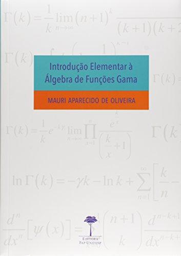 Introdução Elementar À Álgebra de Funções Gama, livro de Mauri Aparecido de Oliveira