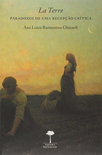 La Terre Paradoxos de Uma Recepção Crítica, livro de Ana Luiza Ramazzina Ghirardi