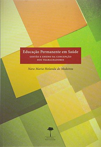Educação Permanente em Saúde: Gestão e Ensino na Concepção dos Trabalhadores, livro de Nara Maria Holanda de Medeiros