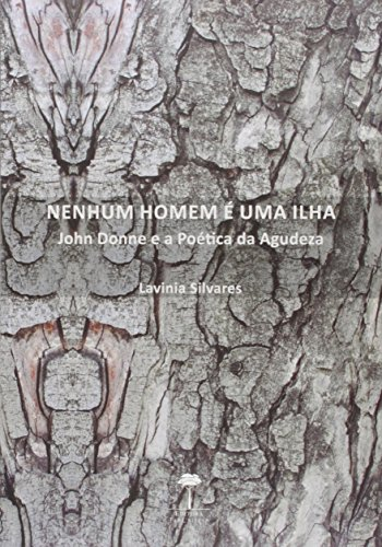 Nenhum Homem É uma Ilha: John Donne e a Poética da Agudeza, livro de Lavinia Silvares