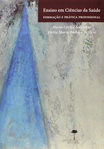 Ensino em Ciências da Saúde: Formação e Prática Profissional, livro de Maria Cecília Sonzogno
