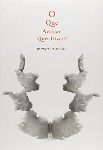 Que Avaliar Quer Dizer, O?, livro de Georges Balandier