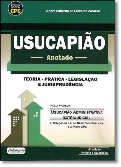 Usucapião: Anotado, livro de André Eduardo de Carvalho Zacarias