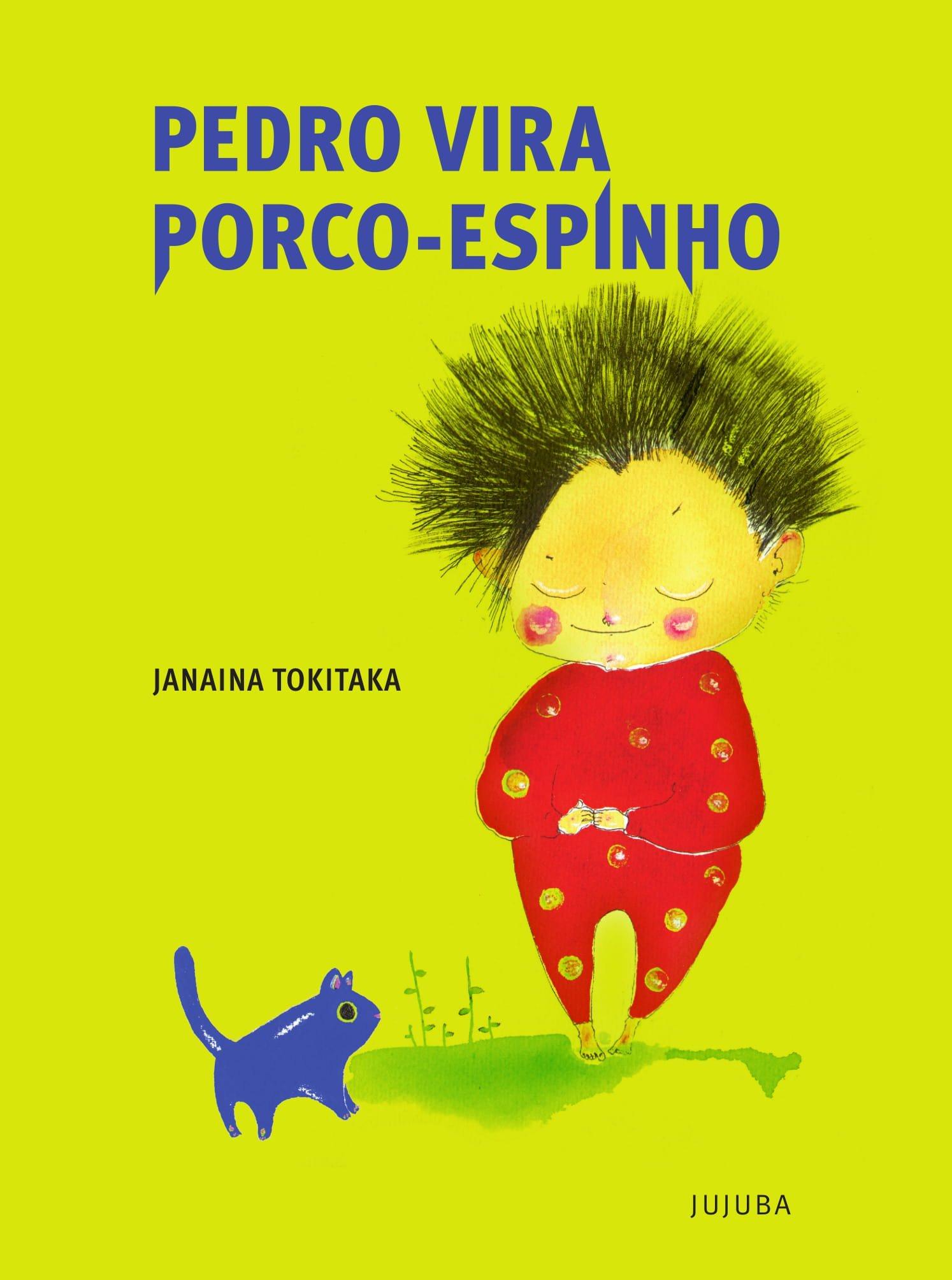 Pedro vira porco-espinho, livro de Janaína Tokitaka