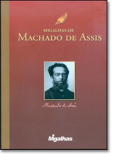 Migalhas de Machado de Assis, livro de Machado de Assis