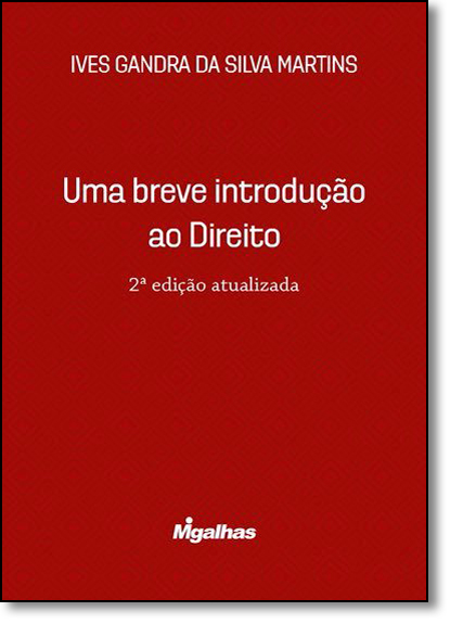 Breve Introdução ao Direito, Uma, livro de Ives Gandra da Silva Martins
