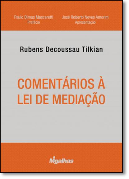 Comentários À Lei de Mediação, livro de Rubens Decoussau Tilkian