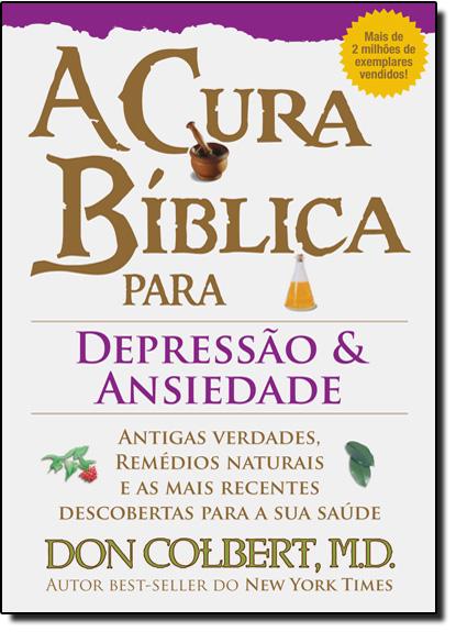 Cura Bíblica Para Depressão e Ansiedade, livro de Don Colbert