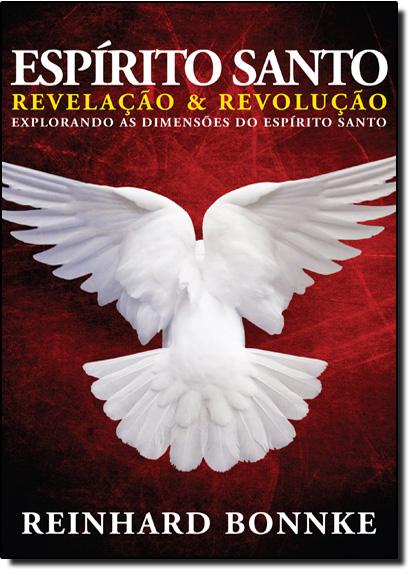 Espiríto Santo Revelação & Revolução, livro de Reinhard Bonnke