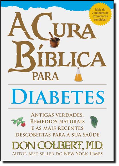Cura Bíblica para Diabetes, A, livro de Don Colbert