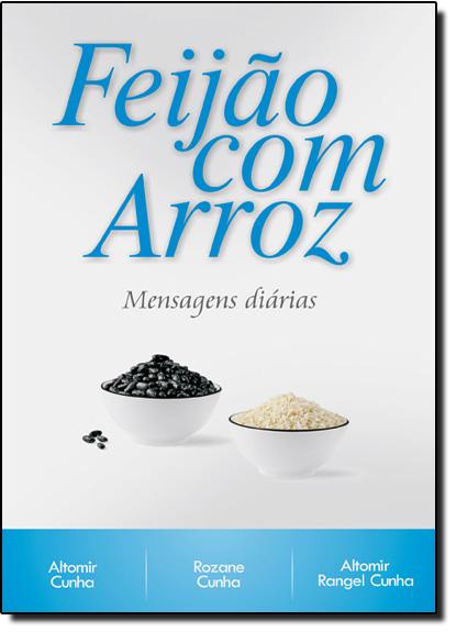 Feijão com Arroz: Mensagens Diárias, livro de Altomir Cunha | Rozane Cunha | Altomir Rangel Cunha