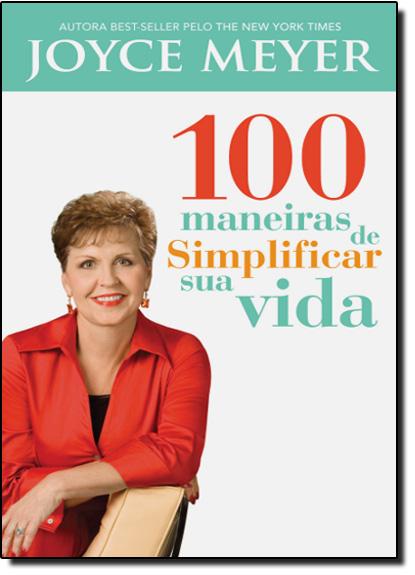 100 Maneiras de Simplificar Sua Vida, livro de Joyce Meyer
