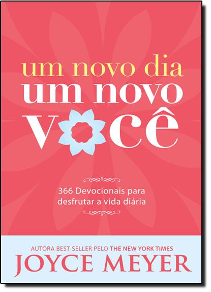 Novo Dia, Um Novo Você, Um, livro de Joyce Meyer