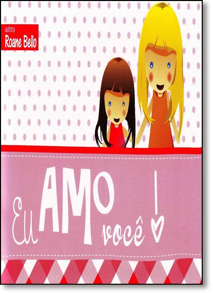 Eu Amo Você, livro de Roane Bello