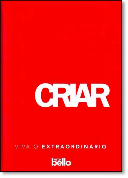 Criar: Viva o Extraordinário - Vol.3, livro de Lester Bello