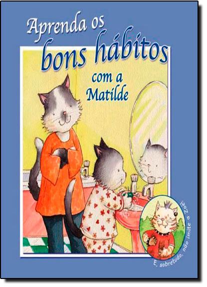 Aprenda os Bons Hábitos com Matilde, livro de Jacqueline East