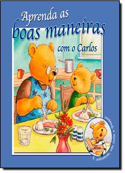 Aprenda as Boas Maneiras com o Carlos, livro de Jacqueline East