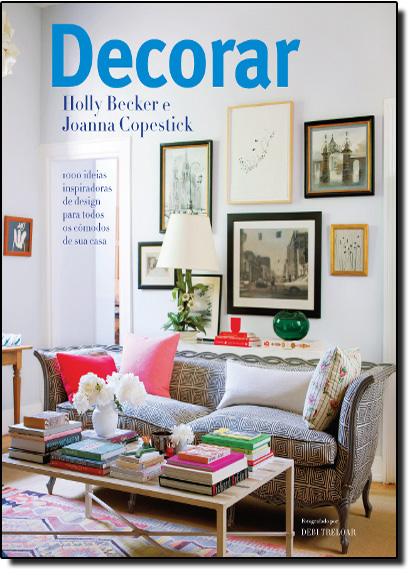 Decorar, livro de Holly Becker | Joanna Copestick