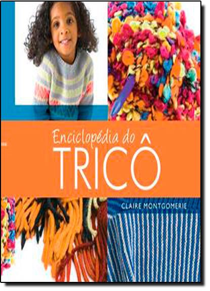 Enciclopédia do Tricô, livro de Claire Montgomerie