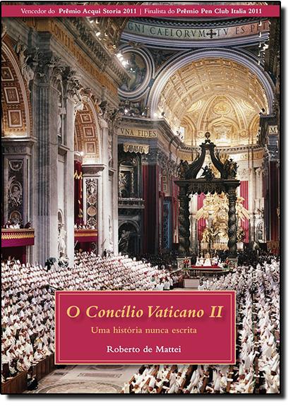 Concilio Vaticano I I, O - Uma História Nunca Escrita, livro de Roberto de Mattei