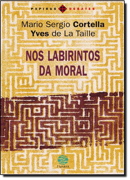 Nos Labirintos da Moral, livro de Mario Sergio Cortella