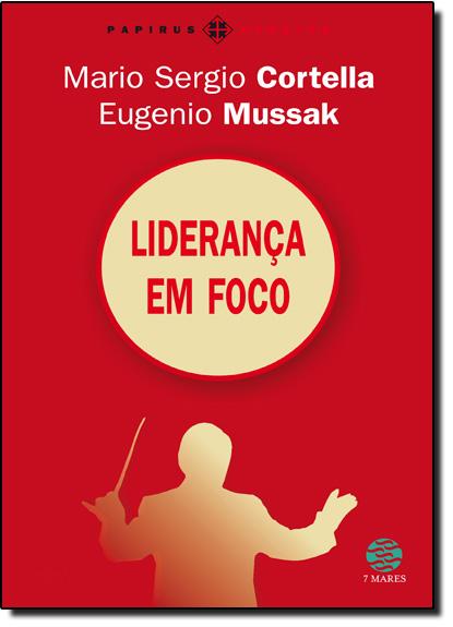 Liderança em Foco, livro de Mario Sergio Cortella
